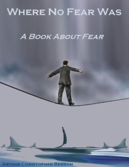 Where No Fear Was : A Book About Fear (Illustrated)