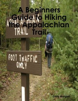 A Beginners Guide to Hiking the Appalachian Trail