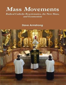 Mass Movements: Radical Catholic Reactionaries, the New Mass, and Ecumenism