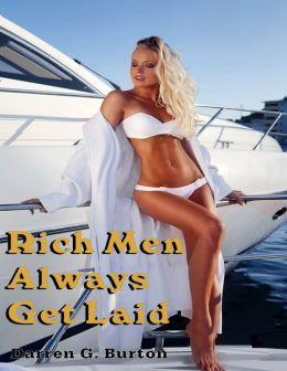 Rich Men Always Get Laid