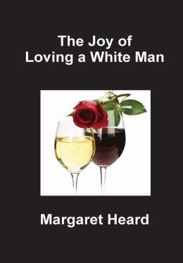 The Joy of Loving a White Man