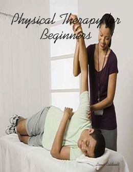 Physical Therapy for Beginners