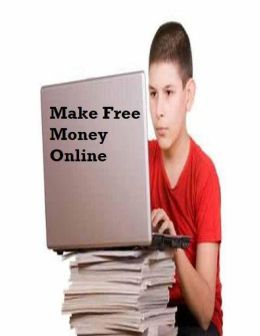 Make Free Money Online