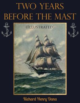 Two Years Before the Mast (Illustrated)