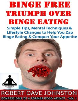 Binge Free: Triumph Over Binge Eating