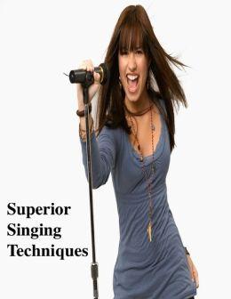 Superior Singing Techniques