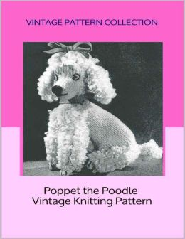 Poppet the Poodle - Vintage Knitting Pattern