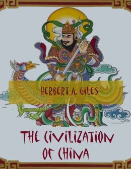 The Civilization of China (Illustrated)