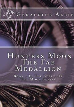Hunters Moon: The Fae Medallion