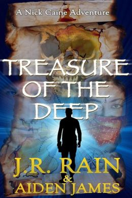 Nick Caine 2 - Treasure of the Deep - J. R. Rain, Aiden James