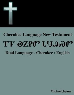 Cherokee Language New Testament - Dual Language - Cherokee / English