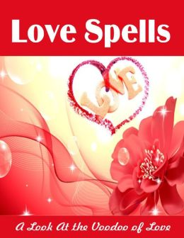 Love Spells - A Look At the Voodoo of Love
