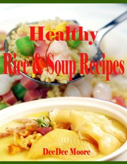 Healthy Rice & Soup Recipes