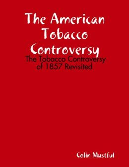 The American Tobacco Controversy: The Tobacco Controversy of 1857 Revisited