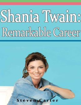 Shania Twain: Remarkable Career