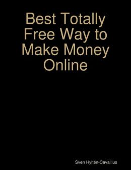 Best Totally Free Way to Make Money Online