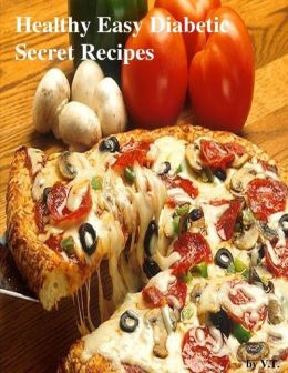 Healthy Easy Diabetic Secret Recipes