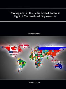 Development of the Baltic Armed Forces in Light of Multinational Deployments (Enlarged Edition)