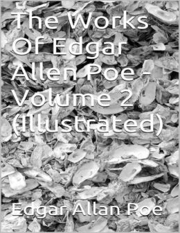 The Works of Edgar Allen Poe - Volume 2 (Illustrated)