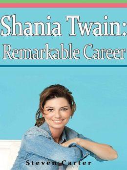 Shania Twain: Remarkable Career