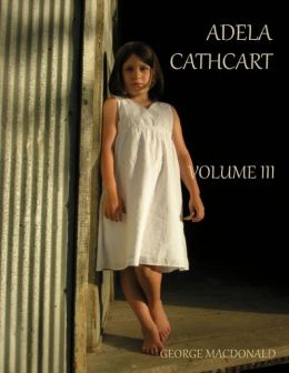 Adela Cathcart : Volume III (Illustrated)