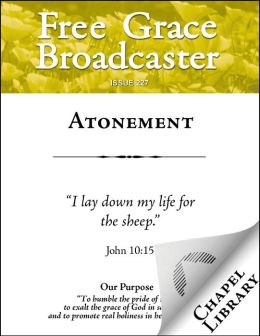 Free Grace Broadcaster: Atonement #227