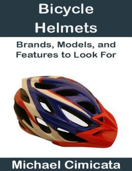 Bicycle Helmets: Brands, Models, and Features to Look For