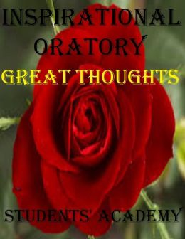Inspirational Oratory: Great Thoughts