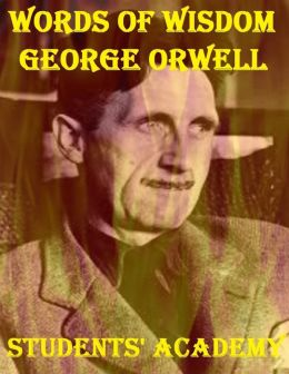 Words of Wisdom: George Orwell