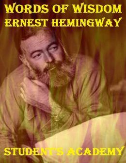 Words of Wisdom: Ernest Hemingway