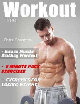 Workout Time : Insane Muscle Building Workout
