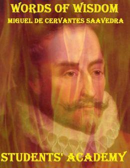 Words of Wisdom: Miguel De Cervantes Saavedra