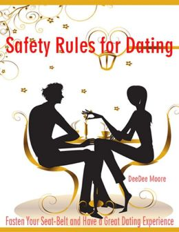 Safety Rules for Dating - Fasten Your Seat-Belt and Have a Great Dating Experience