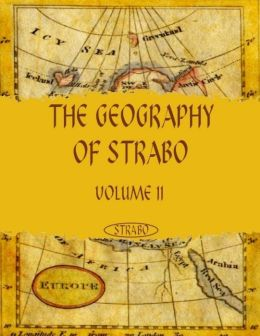 The Geography of Strabo : Volume II (Illustrated)