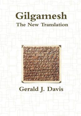 Gilgamesh, the New Translation
