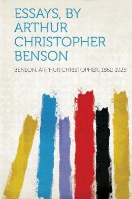Essays Arthur Christopher Benson