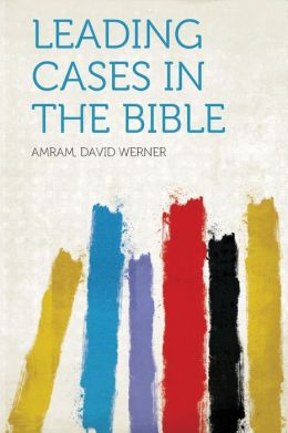 Leading Cases in the Bible