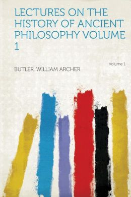 Lectures on the History of Ancient Philosophy Volume 1