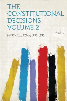 The Constitutional Decisions Volume 2 Volume 2