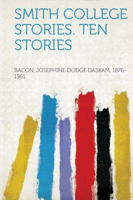 Smith College Stories. Ten Stories