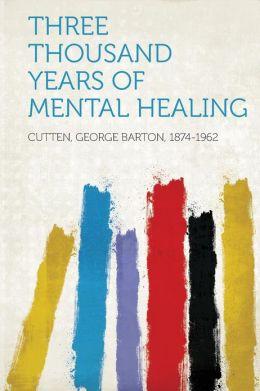 Three Thousand Years of Mental Healing