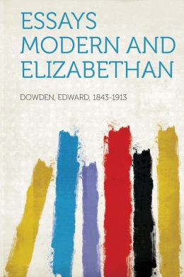 Essays Modern and Elizabethan