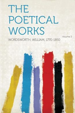 The Poetical Works Volume 3