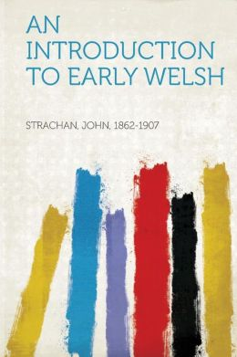 An Introduction to Early Welsh