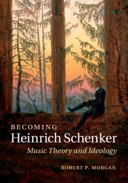 Becoming Heinrich Schenker: Music Theory and Ideology