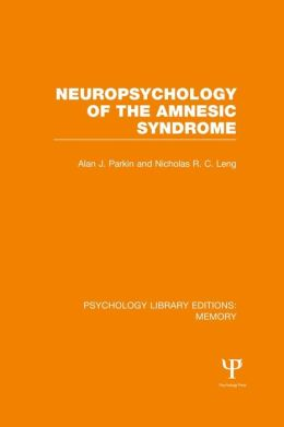 Neuropsychology of the Amnesic Syndrome (PLE: Memory)