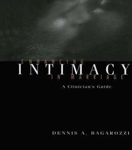Enhancing Intimacy in Marriage: A Clinician's Guide