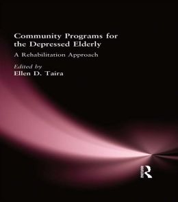 Community Programs for the Depressed Elderly: A Rehabilitation Approach