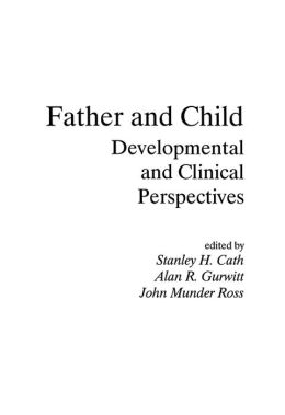 Father and Child: Developmental and Clinical Perspectives
