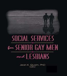 Social Services for Senior Gay Men and Lesbians